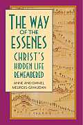 The Way of the Essenes: Christ's Hidden Life Remembered