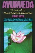Ayurveda: The Ancient Indian Art of Natural Medicine and Life Extension Cover