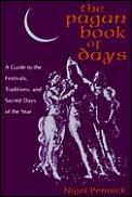 Pagan Book Of Days A Guide To The Festivals