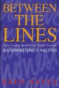 Between the Lines: Understanding Yourself and Others Through Handwriting Analysis