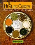 Healing Cuisine Indias Art Of Ayurvedic