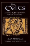 The Celts: Uncovering the Mythic and Historic Origins of Western Culture Cover
