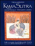The Illustrated Kama Sutra: Ananga-Ranga Perfumed Garden, The Classic Eastern Love Texts (Classic Eastern Love Texts) Cover