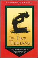 Five Tibetans Five Dynamic Exercises for Health Energy & Personal Power