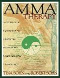 Amma Therapy: A Complete Textbook of Oriental Bodywork and Medical Principles