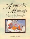 Ayurvedic Massage: Traditional Indian Techniques for Balancing Body and Mind