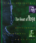 Heart Of Yoga Developing a Personal Practice