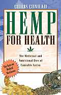 Hemp for Health: The Nutritional and Medicinal Uses of the World's Most Extraordinary Plant