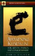 Awakening Kundalini: For Health, Energy, and Consciousness