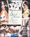Sacred Woman Sacred Dance Awakening Spirituality Through Movement & Ritual
