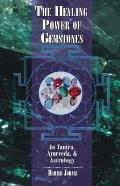 Healing Power of Gemstones: In Tantra, Ayurveda and Astrology
