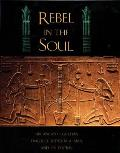 Rebel in the Soul: An Ancient...