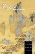 The Feng Shui Companion: An Architect's Guide to the Ancient Art of Placement