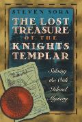 Lost Treasure of the Knights Templar Solving the Oak Island Mystery