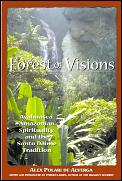 Forest of Visions Ayahuasca Amazonian Spirituality & the Santo Daime Tradition