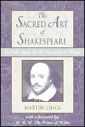 Sacred Art of Shakespeare To Take Upon Us the Mystery of Things
