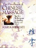Handbook of Chinese Massage : Tui Na Techniques To Awaken Body and Mind (97 Edition)