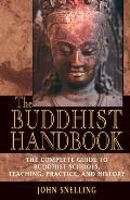 Buddhist Handbook A Complete Guide to Buddhist Schools Teaching Practice & History
