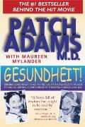 Gesundheit!: Bringing Good Health to You, the Medical System, and Society Through Physician Service, Complementary Therapies, Humor