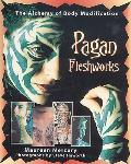 Pagan Fleshworks: The Alchemy of Body Modification Cover