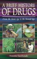 Brief History of Drugs From the Stone Age to the Stoned Age