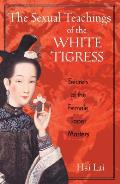 Sexual Teachings of the White Tigress: Secrets of the Female Taoist Masters Cover
