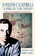 Joseph Campbell: A Fire in the Mind: The Authorized Biography Cover