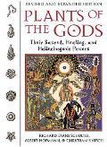 Plants of the Gods Their Sacred Healing & Hallucinogenic Powers