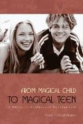 From Magical Child To Magical Teen (03 Edition)