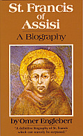 St Francis Of Assisi A Biography