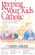 Keeping Your Kids Catholic It May Seem