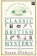 A Reader's Guide to the Classic British Mystery