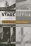 Gold Town to Ghost Town The Story of Silver City Idaho