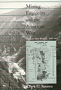 Mining Engineers and the American West: The Lace-Boot Brigarde, 1849-1933