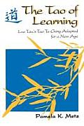 Tao of Learning Lao Tzus Tao Te Ching Adapted for a New Age