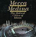 Ali K Nomachi Mecca the Blessed Medina the Radiant The Holiest Cities of Islam