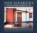 The Shakers, Hands to Work, Hearts to God: Hands to Work, Hearts to God--Their History and Visions from 1774 to the Present