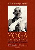 Health Healing & Beyond Yoga & the Living Tradition of Krishnamacharya
