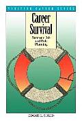 Career Survival: Strategic Job and Role Planning (Pfeiffer Career Series)
