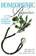 Homeopathic Remedies: For Health Professionals and Laypeople