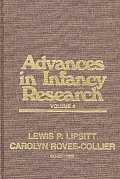 Advances in Infancy Research, Volume 4