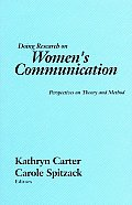 Doing Research on Women's Communication: Perspectives on Theory and Method