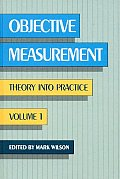 Objective Measurement: Theory Into Practice, Volume 1