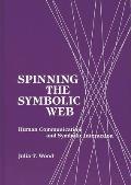 Spinning the Symbolic Web: Human Communication as Symbolic Interaction