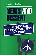 News and Dissent: The Press and the Politics of Peace in Canada