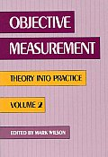 Objective Measurement: Theory Into Practice, Volume 2