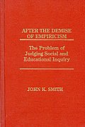 After the Demise of Empiricism: The Problem of Judging Social and Educational Inquiry