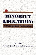 Minority Education: Anthropological Perspectives