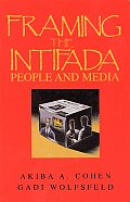 Framing the Intifada: People and Media (Advances in Discourse Processes)