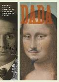 Dada: Zurich, Berlin, Hannover, Cologne, New York, Paris